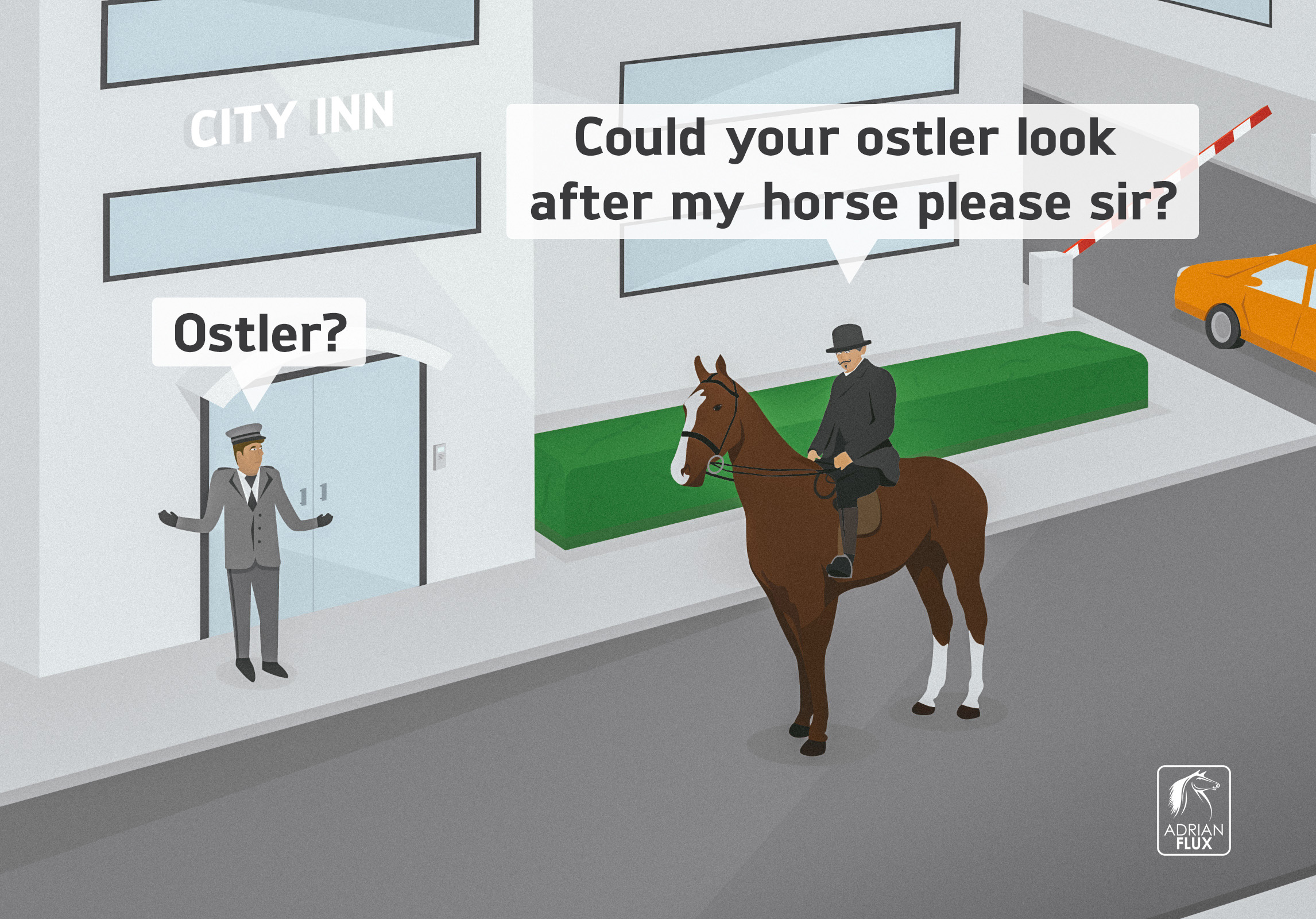 An ostler was a person who looked after your horse when visiting an inn